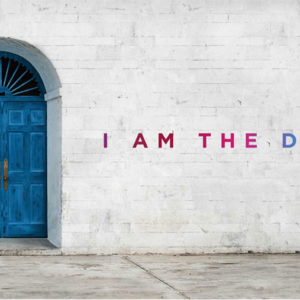 I Am the Door: Walking Through The Door of Faith