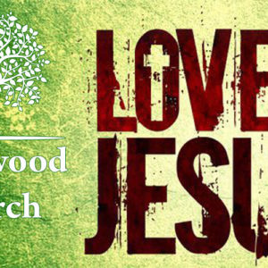 How to love like Jesus: Love In Action